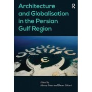 Architecture and Globalisation in the Persian Gulf Region by Nasser Golzari