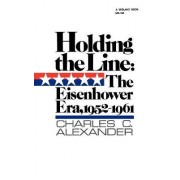 Holding the Line by Charles C. Alexander
