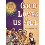 God Loves Us All by Reverend Lawrence G Lovasik