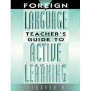 Foreign Language Teacher's Guide to Active Learning by Deborah Blaz