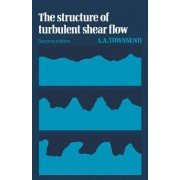 The Structure of Turbulent Shear Flow by A.A.R. Townsend