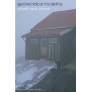 Geotechnical Modelling by David Muir Wood