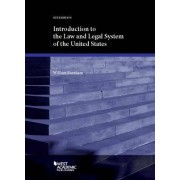 Introduction to the Law and Legal System of the United States by William Burnham