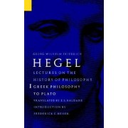 Lectures on the History of Philosophy, Volume 1 by G. W. F. Hegel