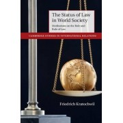 The Status of Law in World Society by Friedrich Kratochwil