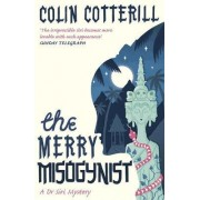 The Merry Misogynist by Colin Cotterill