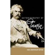 Autobiography of Mark Twain - 100th Anniversary Edition by Mark Twain