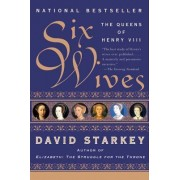 Six Wives by David Starkey