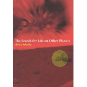 The Search for Life on Other Planets by Bruce M. Jakosky