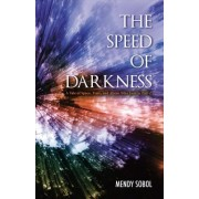 The Speed of Darkness: A Story of Space, Time, and Aliens Who Love to Party!