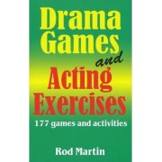 Drama Games and Acting Exercises by Rod Martin