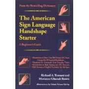 The American Sign Language Handshape Starter by Richard A. Tennant