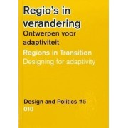 Design and Politics #5 - Regions in Transition. Designing for Adaptivity by Gert De Roo