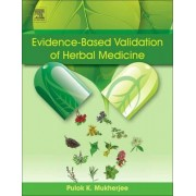 Evidence-Based Validation of Herbal Medicine by Pulok K. Mukherjee