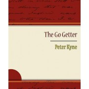 The Go Getter - Peter Kyne by Kyne Peter Kyne