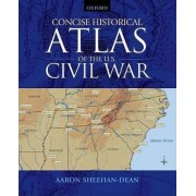 Concise Historical Atlas of the U.S. Civil War by Aaron Sheehan-Dean