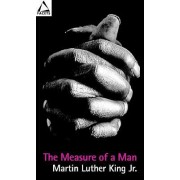 The Measure of a Man by Martin Luther King