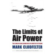 The Limits of Air Power by Mark Clodfelter
