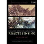 Introduction to the Physics and Techniques of Remote Sensing by Charles Elachi