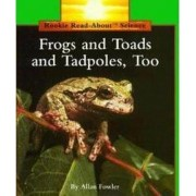 Frogs and Toads and Tadpoles, Too by Allan Fowler