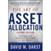 The Art of Asset Allocation: Principles and Investment Strategies for Any Market by David H Darst