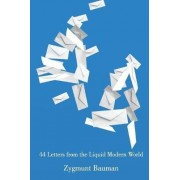 44 Letters from the Liquid Modern World by Zygmunt Bauman