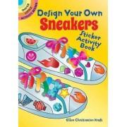 Design Your Own Sneakers Sticker Activity Book by Ellen Kraft