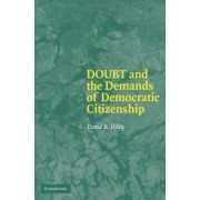 Doubt and the Demands of Democratic Citizenship by David R. Hiley