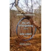 Arta uitarii. The Art of Forgetting - Andrei Codrescu