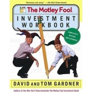 The Motley Fool Investment Workbook by David Gardner