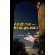 Anglican and Evangelical? by Richard Turnbull