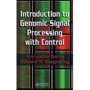 Introduction to Genomic Signal Processing with Control by Aniruddha Datta