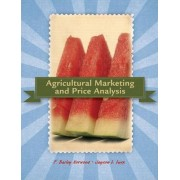 Agricultural Marketing and Price Analysis by Bailey Norwood
