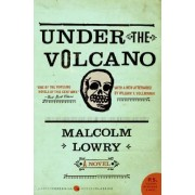 Under the Volcano by Malcolm Lowry