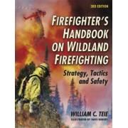 Firefighter's Handbook on Wildland Firefighting by William C Teie
