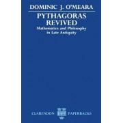 Pythagoras Revived by Dominic J. O'Meara