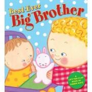 Best-Ever Big Brother by Karen Katz