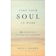 Take Your Soul to Work by Dr Erica Brown