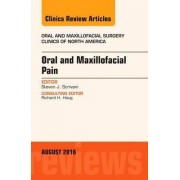 Oral and Maxillofacial Pain, An Issue of Oral and Maxillofacial Surgery Clinics of North America by Steven J. Scrivani