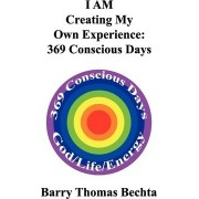 I Am Creating My Own Experience by Barry Thomas Bechta