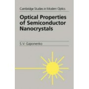 Optical Properties of Semiconductor Nanocrystals by S. V. Gaponenko