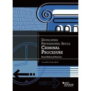 Developing Professional Skills, Criminal Procedure by Renee Hutchins