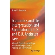 Economics and the Interpretation and Application of U.S. and E.U. Antitrust Law: Volume II by Richard S. Markovits