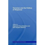 Terrorism and the Politics of Response by Angharad Closs Stephens