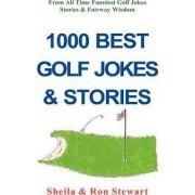 1000 Best Golf Jokes & Stories by Ron Stewart