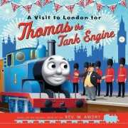 A Visit to London for Thomas the Tank Engine by Egmont Publishing UK