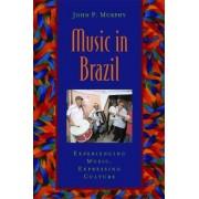 Music in Brazil by John P. Murphy
