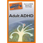 The Complete Idiot's Guide to Adult ADHD by Eileen Bailey