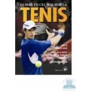 Cum sa fii cel mai bun la tenis