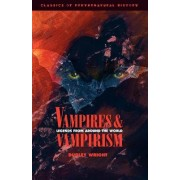 Vampires and Vampirism by Dudley Wright